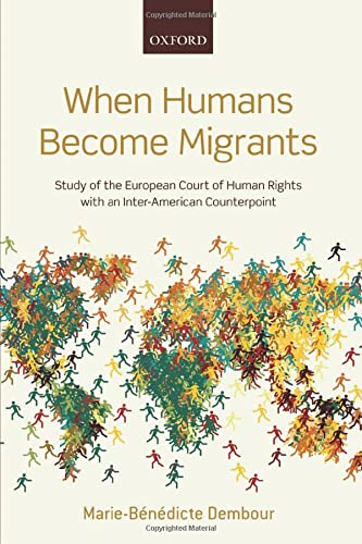 When Humans Become Migrants By Marie-Benedicte Dembour