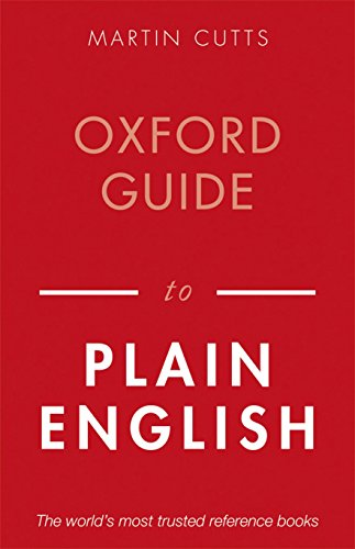 Oxford Guide to Plain English (Oxford Paperback Reference) By Martin Cutts (Plain Language Commission)