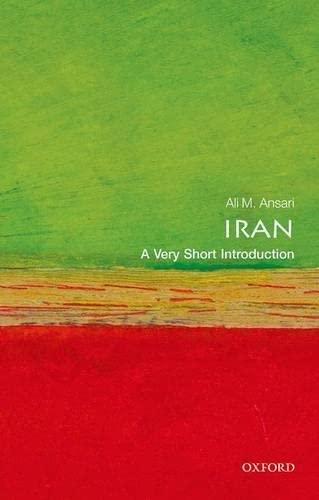 Iran: A Very Short Introduction By Ali Ansari (Professor of Iranian History, University of St Andrews)
