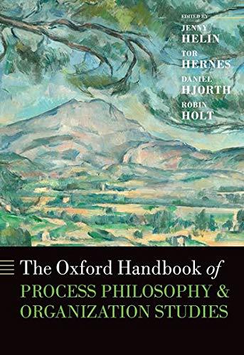 The Oxford Handbook of Process Philosophy and Organization Studies By Jenny Helin (Post Doctoral Researcher, Post Doctoral Researcher, Department of Business Studies, Uppsala University)
