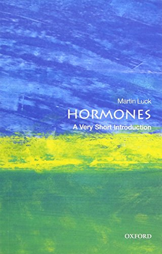 Hormones: A Very Short Introduction by Martin Luck (Professor of Physiological Education, University of Nottingham)
