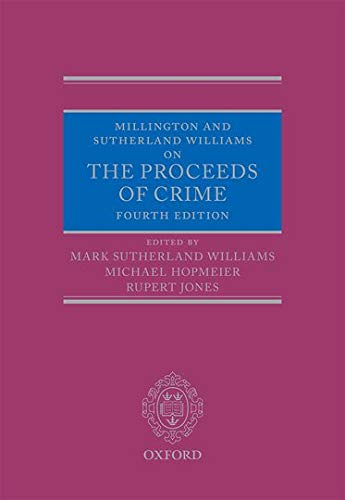Millington and Sutherland Williams on The Proceeds of Crime By Edited by Judge Mark Sutherland Williams