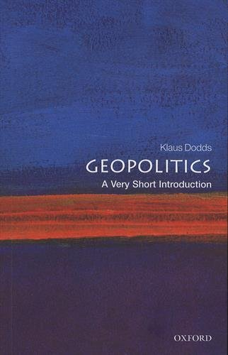 Geopolitics: A Very Short Introduction 2/e (Very Short Introductions) By Klaus Dodds (Professor of Geopolitics, Royal Holloway, University of London)