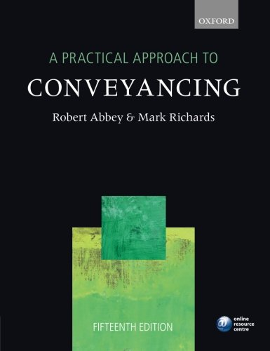 A Practical Approach to Conveyancing By Robert Abbey
