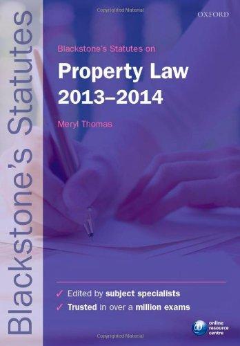 Blackstone's Statutes on Property Law 2013-2014 (Blackstone's Statute Series) Edited by Meryl Thomas