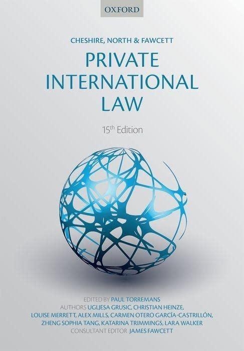 Cheshire, North & Fawcett: Private International Law Edited by Paul Torremans (Professor, University of Nottingham)