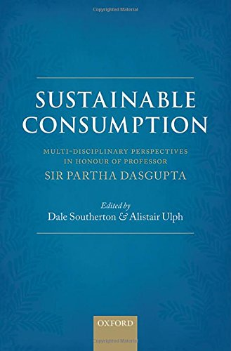 Sustainable Consumption By Edited by Alistair Ulph (Professorial Research Fellow, Professorial Research Fellow, Sustainable Consumption Institute, University of Manchester)