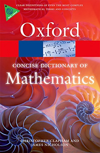 The Concise Oxford Dictionary of Mathematics 5/e (Oxford Quick Reference) By Christopher Clapham