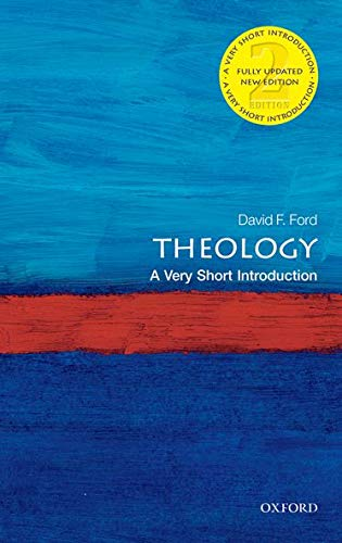 Theology: A Very Short Introduction 2/e (Very Short Introductions) By David F. Ford