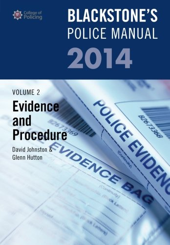 Blackstone's Police Manual Volume 2: Evidence and Procedure By David Johnston, Governor General of Canada