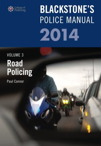 Blackstone's Police Manual Volume 3: Road Policing By Paul Connnor
