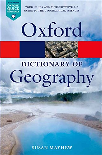 A Dictionary of Geography By Susan Mayhew (Teacher, Teacher, Fellow of the Royal Geographical Society)
