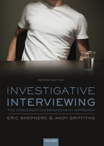 Investigative Interviewing: The Conversation Management Approach By Eric Shepherd