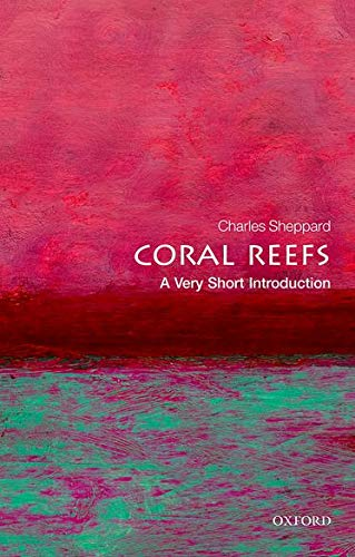 Coral Reefs: A Very Short Introduction (Very Short Introductions) By Charles R. Sheppard