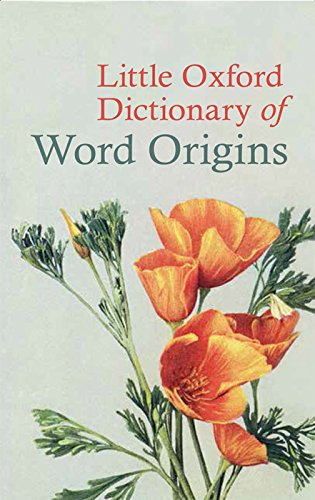 Little Oxford Dictionary of Word Origins By Julia Cresswell (Freelance)