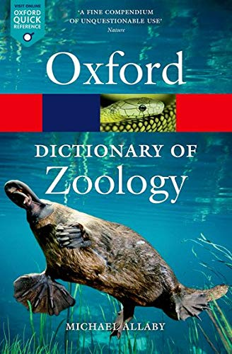 A Dictionary of Zoology 4/e (Oxford Quick Reference) By Michael Allaby