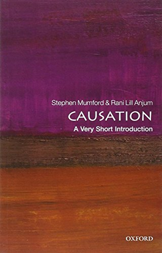 Causation: A Very Short Introduction (Very Short Introductions) By Stephen Mumford