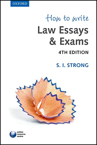 How to Write Law Essays & Exams By S. I. Strong (Solicitor, Supreme Court of England and Wales and Attorney, New York and Illinois)