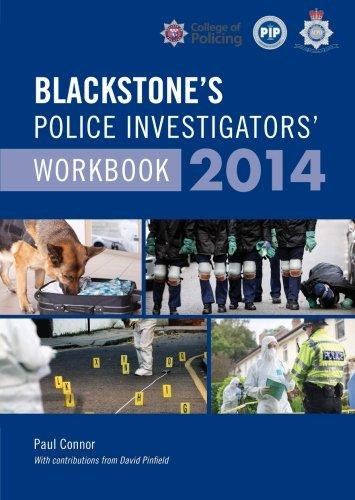Blackstone's Police Investigators' Workbook 2014 By Paul Connor