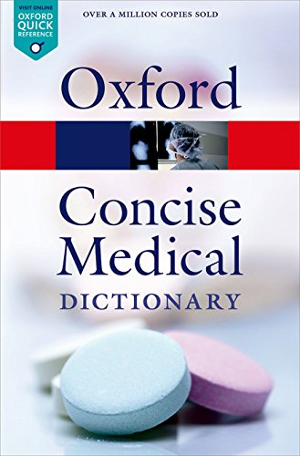 Concise Medical Dictionary By Edited by Elizabeth Martin