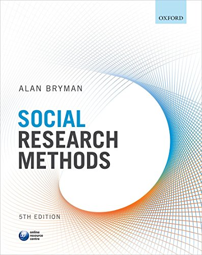 Social Research Methods By Alan Bryman (Professor of Organisational and Social Research, University of Leicester)