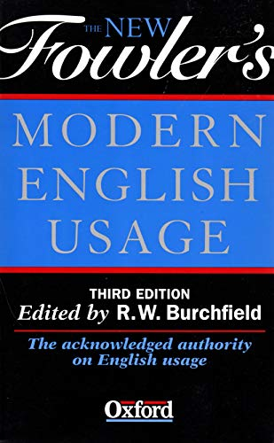 The New Fowler 's Modern English Usage By R. Burchfield