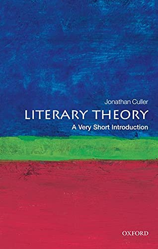 Literary Theory: A Very Short Introduction 2/e (Very Short Introductions) By Jonathan Culler (Class of 1916 Professor of English and Comparative Literature, Cornell University)