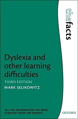 Dyslexia and other learning difficulties By Mark Selikowitz (Consultant Developmental Paediatrician and Director, Sydney Developmental Clinic, Sydney, Australia)