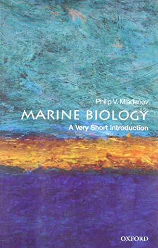 Marine Biology: A Very Short Introduction (Very Short Introductions) By Philip V. Mladenov (Director, Seven Seas Consulting Ltd and formerly Professor of Marine Science, University of Otago)