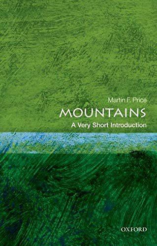 Mountains: A Very Short Introduction By Martin Price (University of the Highlands and Islands at Perth)