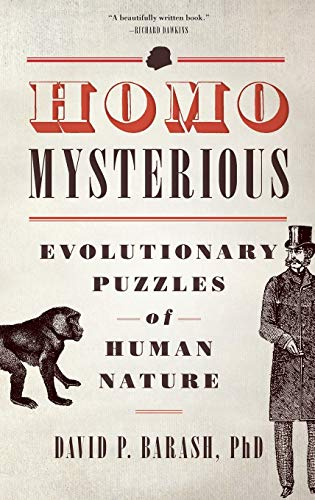Homo Mysterious By David P. Barash (Professor of Psychology and Biology, Professor of Psychology and Biology, University of Washington)