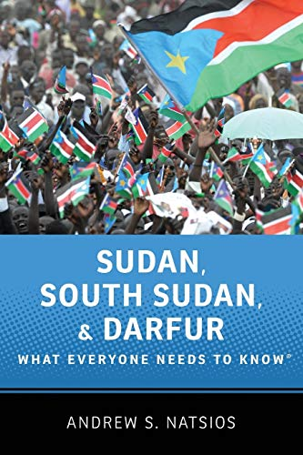 Sudan, South Sudan, and Darfur By Andrew S. Natsios