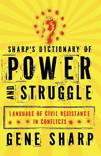 Sharp's Dictionary of Power and Struggle By Gene Sharp (Founder, Albert Einstein Institute)