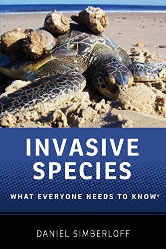 Invasive Species By Daniel Simberloff (Nancy Gore Hunger Professor of Environmental Studies, Nancy Gore Hunger Professor of Environmental Studies, University of Tennessee)