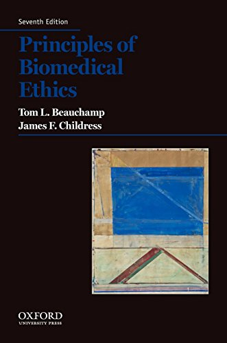 Principles of Biomedical Ethics By Tom L. Beauchamp (Professor of Philosophy, Professor of Philosophy, Georgetown University)
