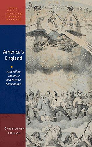 America's England By Christopher Hanlon (Professor of English, Eastern Illinois University)
