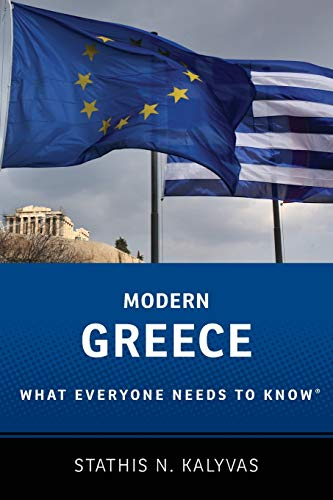 Modern Greece What Everyone Needs to Know By Stathis Kalyvas (Professor of Political Science, Professor of Political Science, Yale University)