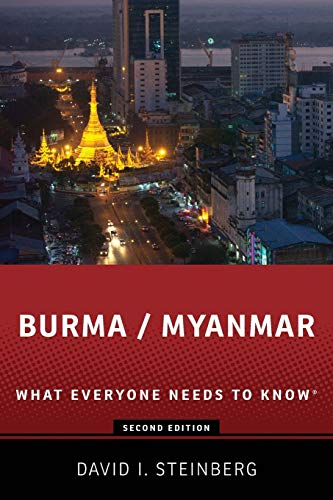 Burma/Myanmar By David Steinberg (Professor of Asian Studies, Professor of Asian Studies, Georgetown University Schoolf of Foreign Service)