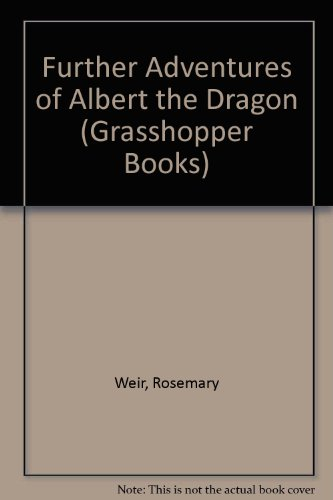 Further Adventures of Albert the Dragon By Rosemary Weir