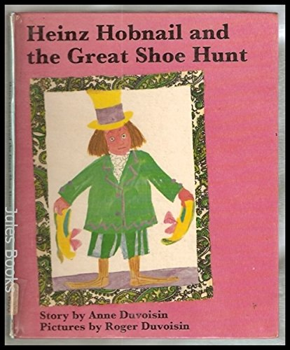 Heinz Hobnail and the Great Shoe Hunt By Anne Duvoisin