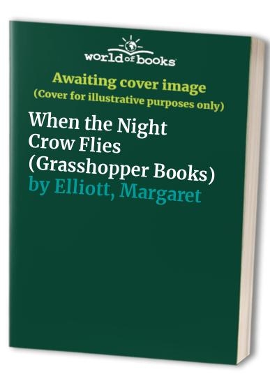 When the Night Crow Flies By Margaret Elliott