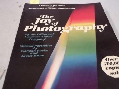 The Joy of Photography By Edited by Eastman Kodak Company