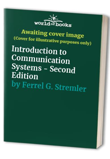 Introduction to Communication Systems By Ferrel G. Stremler