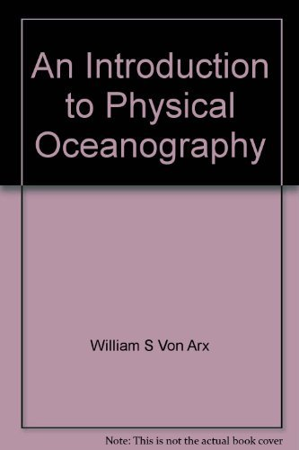 An Introduction to Physical Oceanography By William S Von Arx