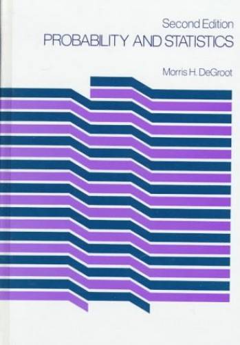 Probability and Statistics By Morris H. DeGroot