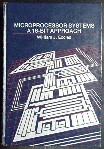 Microprocessor Systems: A 16-bit Approach by W.J. Eccles
