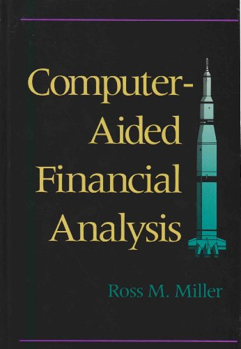 Computer Aided Financial Analysis By Ross M. Miller