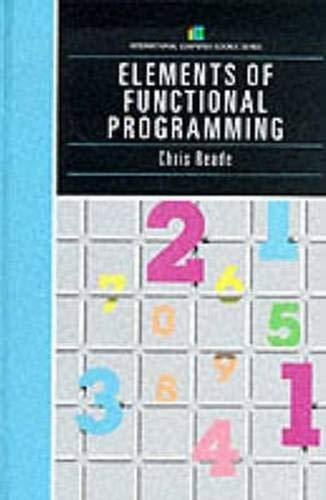 Elements Of Functional Programming (International Computer Science Series) By Chris Reade