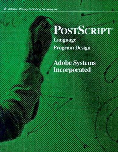 PostScript Language Program Design By Adobe Systems Inc.