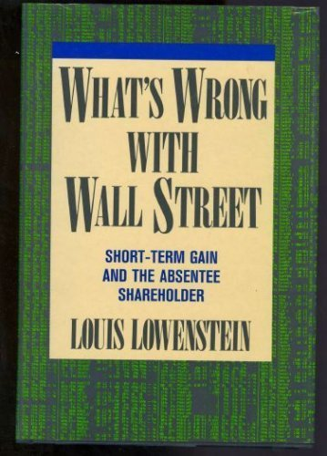 What's Wrong with Wall Street By Louis Lowenstein